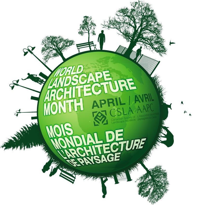 World Landscape Architecture Month Saskatchewan Association Of Landscape Architects